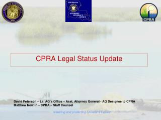 David Peterson – La. AG's Office – Asst. Attorney General - AG Designee to CPRA Matthew Nowlin – CPRA – Staff Counsel