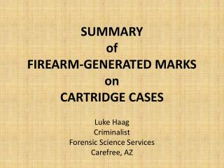 SUMMARY of FIREARM-GENERATED MARKS on CARTRIDGE CASES