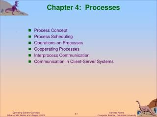Chapter 4:  Processes