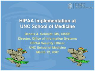 HIPAA Implementation at  UNC School of Medicine