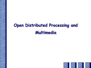 Open Distributed Processing and Multimedia
