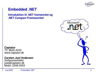 Embedded .NET Introduktion til .NET framworket og .NET Compact Frameworket