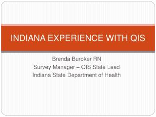INDIANA EXPERIENCE WITH QIS