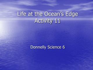 Life at the Ocean's Edge Activity 11 Donnelly Science 6