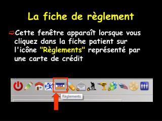 """Cette fenêtre apparaît lorsque vous cliquez dans la fiche patient sur l'icône """"Règlements"""" représenté par un"""
