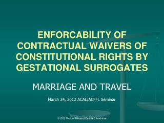 ENFORCABILITY OF CONTRACTUAL WAIVERS OF CONSTITUTIONAL RIGHTS BY GESTATIONAL SURROGATES