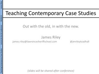 Teaching Contemporary Case Studies