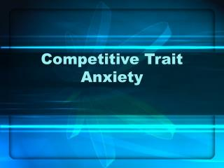 Competitive Trait Anxiety