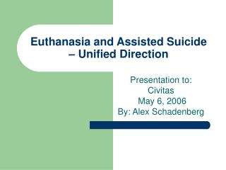 Euthanasia and Assisted Suicide – Unified Direction