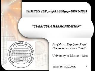 "TEMPUS JEP projekt UM-jep-18041-2003 ""CURRICULA HARMONIZATION"""