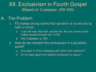 XII. Exclusivism in Fourth Gospel (Based on Culpepper, 299-303)