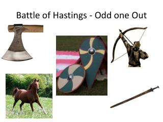 Battle of Hastings - Odd one Out