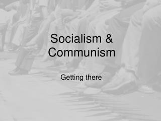 Socialism & Communism