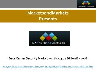Data Center Security Market worth $13.77 Billion By 2018
