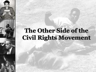 The Other Side of the Civil Rights Movement