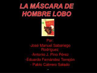 Por: José Manuel Sabariego Rodríguez Antonio J. Pino Pérez Eduardo Fernández Torrejón - Pablo Cabrero Salado
