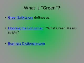 "What is ""Green""?"