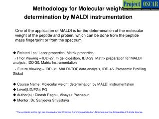 Methodology for Molecular weight determination by MALDI instrumentation