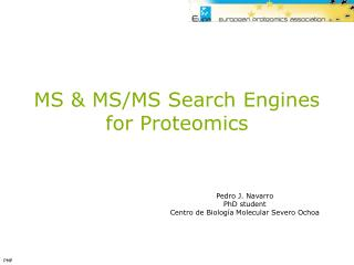 MS & MS/MS Search Engines  for Proteomics