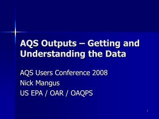AQS Outputs   Getting and Understanding the Data