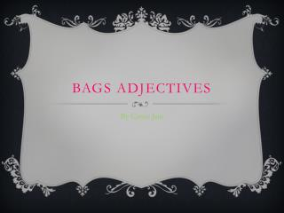 BAGS Adjectives