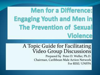 Men for a Difference: Engaging Youth and Men in The Prevention of  Sexual Violence