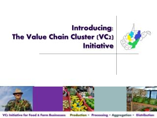 Introducing: The Value Chain Cluster (VC2) Initiative