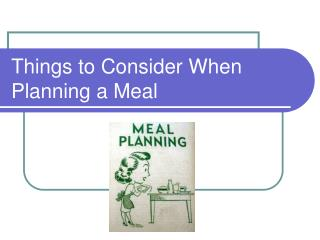Things to Consider When Planning a Meal