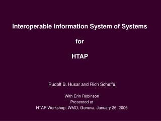 Interoperable Information System of Systems for HTAP