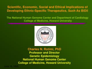 Scientific, Economic, Social and Ethical Implications of Developing Ethnic-Specific Therapeutics, Such As BiDil