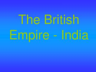 The British Empire - India