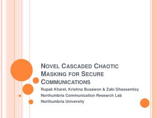 Novel Cascaded Chaotic Masking for Secure Communications