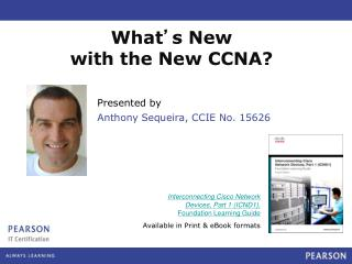 What ' s New  with the New CCNA?