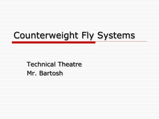 Counterweight Fly Systems