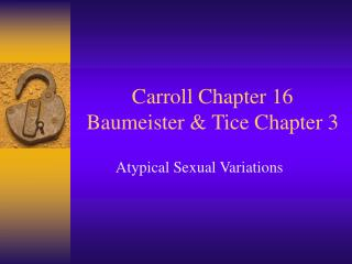Carroll Chapter 16 Baumeister & Tice Chapter 3