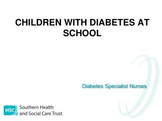 CHILDREN WITH DIABETES AT SCHOOL