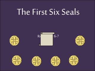 The First Six Seals Revelation 6-7
