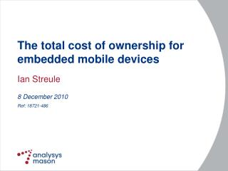 The total cost of ownership  for embedded mobile devices
