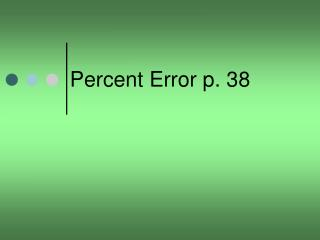 Percent Error p. 38