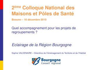 2 ème Colloque National des Maisons et Pôles de Santé Beaune – 16 décembre 2010