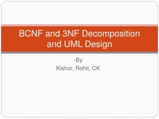 BCNF and 3NF Decomposition and UML Design