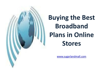 Buying the Best Broadband Plans in Online Stores