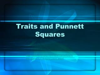 Traits and Punnett Squares