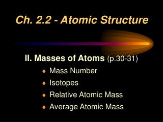 Ch. 2.2 - Atomic Structure