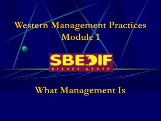 Western Management Practices Module 1