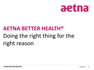 Aetna Better Health® Disability Rights  Consortium Meeting Jacqleen Musarra Community Liaison Manager  June 27, 2012
