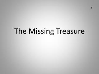 The Missing Treasure
