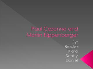 Paul Cezanne and Martin Kippenberger
