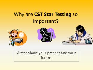 Why are CST Star Testing so Important