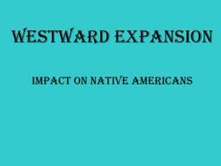 Westward Expansion Impact on Native Americans